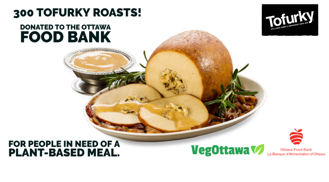 OTTAWA FOOD BANK HOLIDAY DONATION | 300 Tofurky Roasts!!!